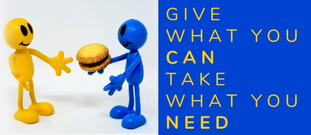 GIVE WHAT YOU CAN TAKE WHAT YOU NEED.jpg